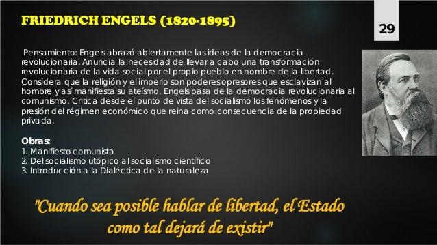 FRIEDRICH ENGELS (1820-1895) Pensamiento: Engels abrazó abiertamente las ideas de la democracia revolucionaria. Anuncia la...