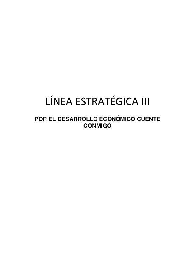 LÍNEA ESTRATÉGICA IIIPOR EL DESARROLLO ECONÓMICO CUENTE             CONMIGO