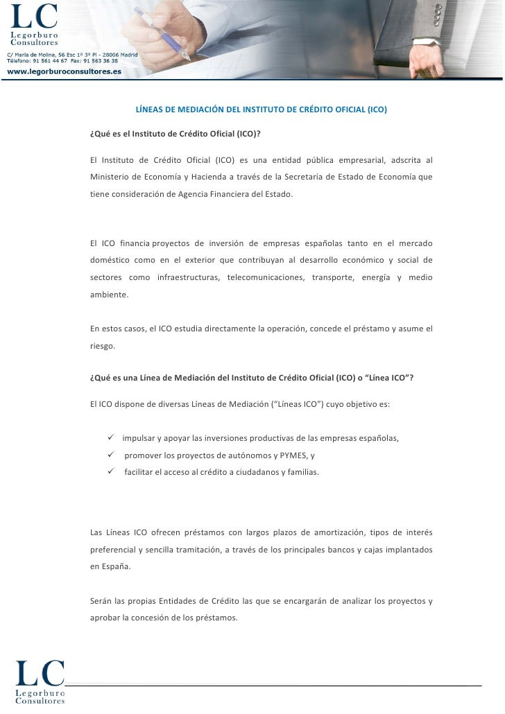 LÍNEAS DE MEDIACIÓN DEL INSTITUTO DE CRÉDITO OFICIAL (ICO)¿Qué es el Instituto de Crédito Oficial (ICO)?El Instituto de Cr...