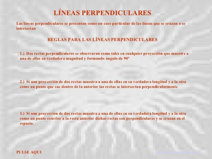 PULSE AQUI http://arrobadtgd.mex.tl/ LÍNEAS PERPENDICULARES Las líneas perpendiculares se presentan como un caso particula...