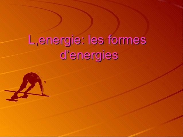 L,energie: les formes d'energies