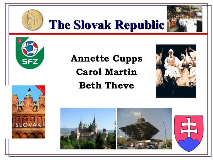 The Slovak Republic Annette Cupps Carol Martin Beth Theve