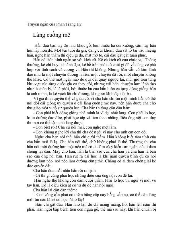 Truyện ngắn của Phan Trang Hy   Làng cuồng mê     Hắn đưa bàn tay đơ như khúc gỗ, bọn thuộc hạ cúi xuống, cầm tay hắnhôn l...
