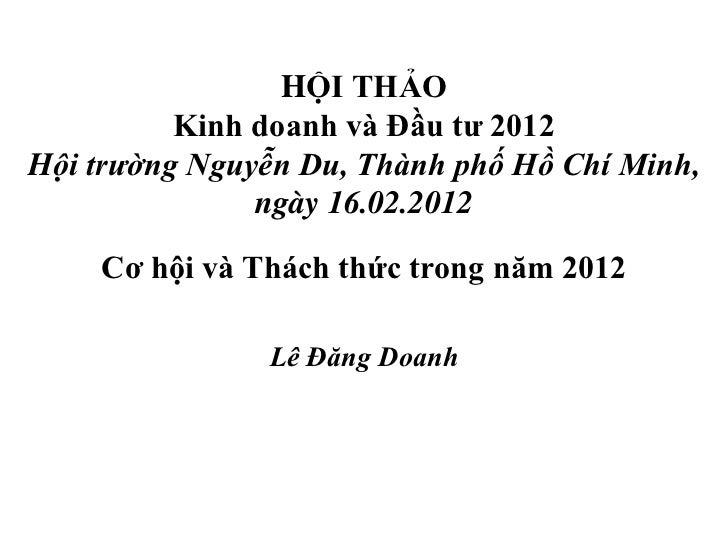 HỘI THẢO          Kinh doanh và Đầu tư 2012Hội trường Nguyễn Du, Thành phố Hồ Chí Minh,               ngày 16.02.2012    C...