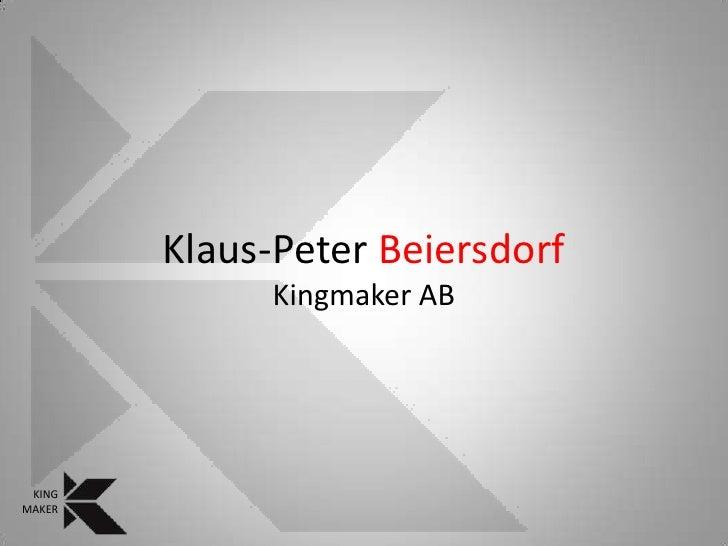 Klaus-Peter BeiersdorfKingmaker AB<br />KING<br />MAKER<br />
