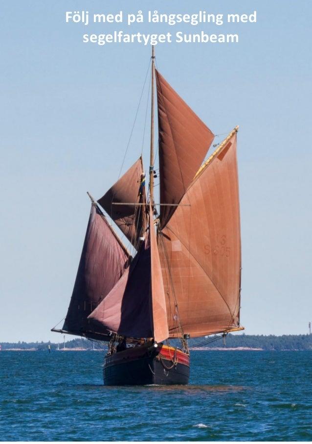 F�lj med p� l�ngsegling med segelfartyget Sunbeam
