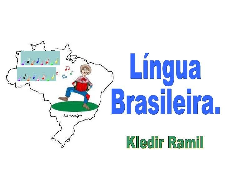 Língua  Brasileira. Kledir Ramil