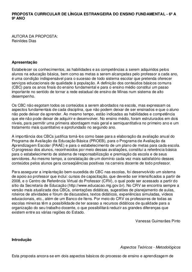 PROPOSTA CURRICULAR DE LÍNGUA ESTRANGEIRA DO ENSINO FUNDAMENTAL - 6º A9º ANOAUTORA DA PROPOSTA:Reinildes DiasApresentaçãoE...