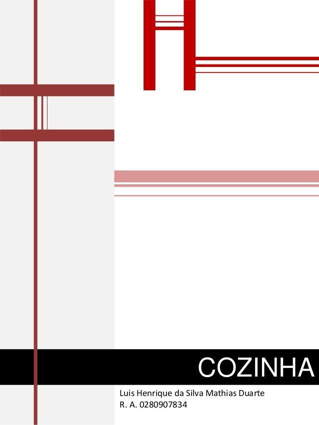 COZINHA Luis Henrique da Silva Mathias Duarte R. A. 0280907834