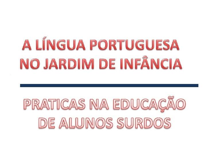 LÍNGUA        PORTUGUESA              ÁREA CURRICULAR EDUCAÇÃO                ALUNOSPRÉ-ESCOLAR              SURDOS       ...