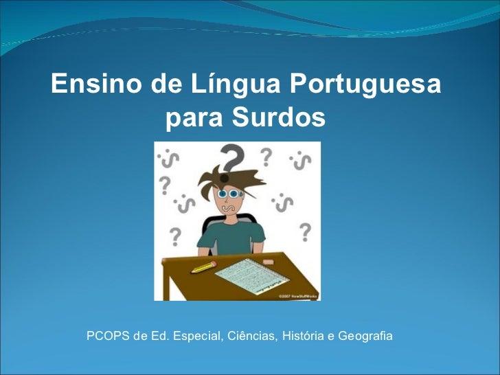 Ensino de Língua Portuguesa para Surdos PCOPS de Ed. Especial, Ciências, História e Geografia