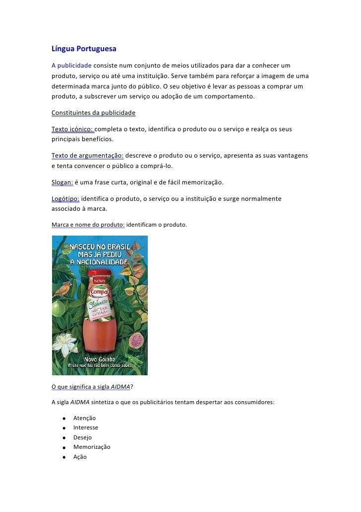 Língua Portuguesa<br />A publicidade consiste num conjunto de meios utilizados para dar a conhecer um produto, serviço ou ...