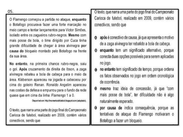 09. A notícia, do ponto de vista de seus elementos constitutivos,  A) apresenta argumentos contrários à pesca ilegal.  B) ...
