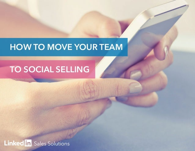 1  HOW TO MOVE YOUR TEAM  TO SOCIAL SELLING