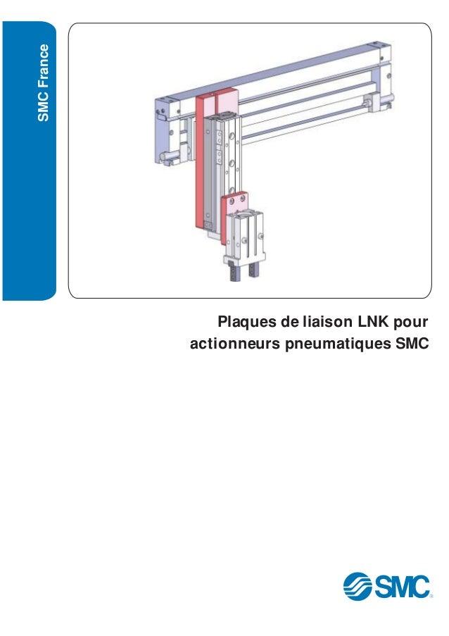Plaques de liaison LNK pour actionneurs pneumatiques SMC SMCFrance