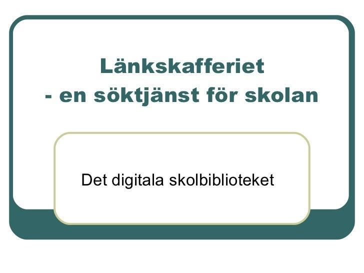 Länkskafferiet - en söktjänst för skolan Det digitala skolbiblioteket