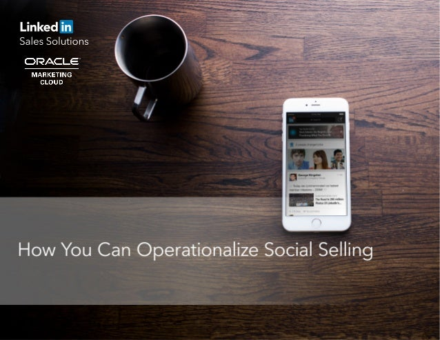 HOW YOU CAN OPERATIONALIZE SOCIAL SELLING Sales: Transform Your Team's Online Brand 1. Help your team stay authentic onlin...