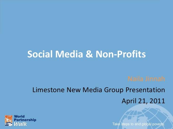 Social Media & Non-Profits                            Naila Jinnah Limestone New Media Group Presentation                 ...