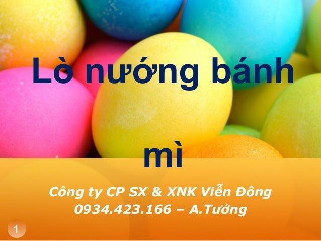 Lò nướng bánh mì Công ty CP SX & XNK Viễn Đông 0934.423.166 – A.Tưởng 1