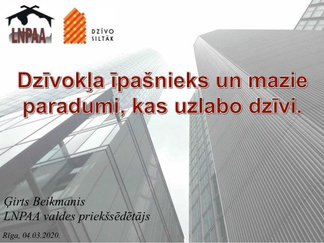 Rīga, 04.03.2020. Ģirts Beikmanis LNPAA valdes priekšsēdētājs