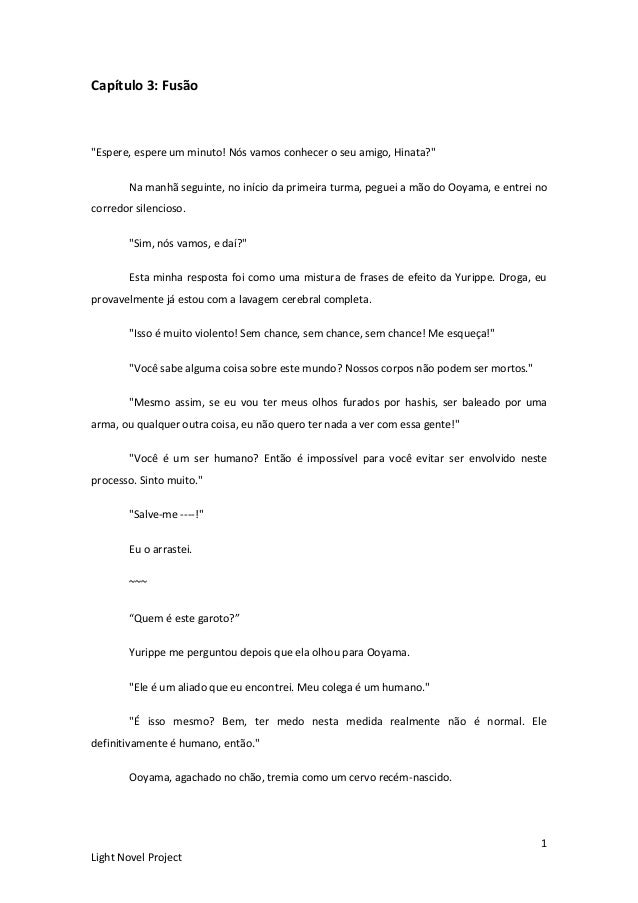 """1 Light Novel Project Capítulo 3: Fusão """"Espere, espere um minuto! Nós vamos conhecer o seu amigo, Hinata?"""" Na manhã segui..."""