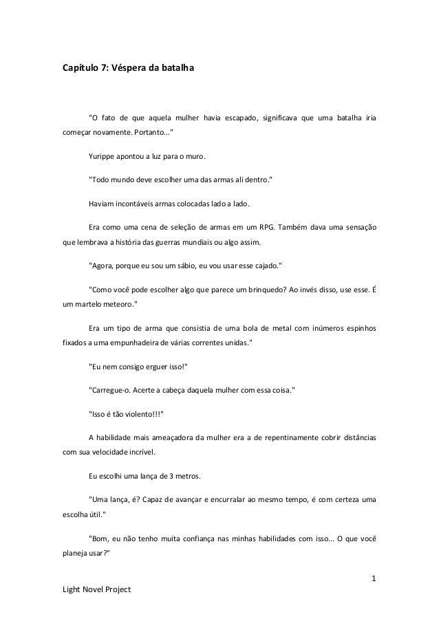 """1 Light Novel Project Capítulo 7: Véspera da batalha """"O fato de que aquela mulher havia escapado, significava que uma bata..."""