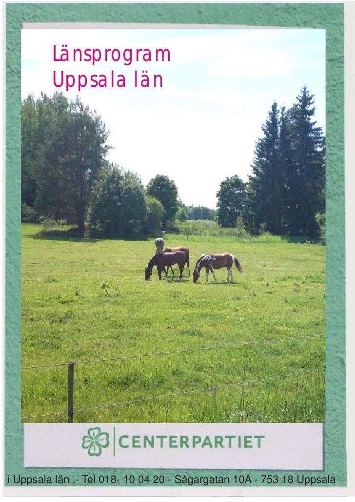Länsprogram          Uppsala län     i Uppsala län .- Tel 018- 10 04 20 - Sågargatan 10A - 753 18 Uppsala