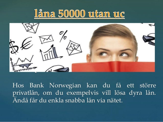 Låna 50.000 kr utan UC kontroll och säkerhet