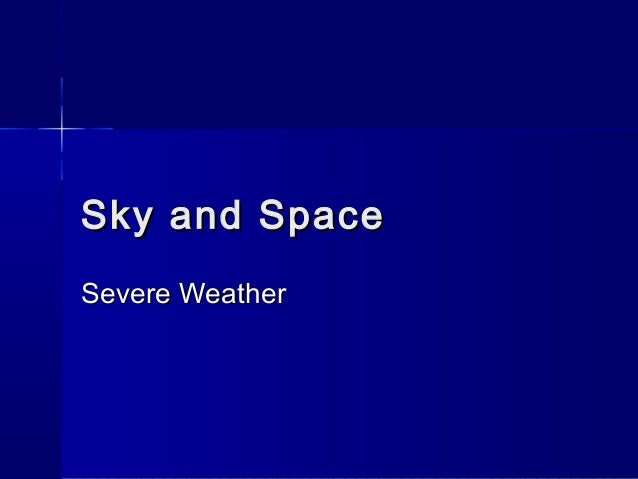 Sky and SpaceSky and Space Severe WeatherSevere Weather