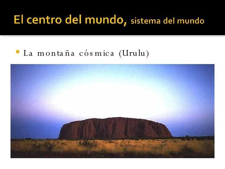 <ul><li>La montaña cósmica (Urulu) </li></ul>