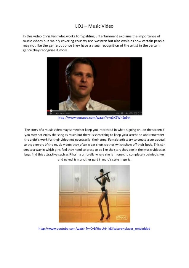 LO1 – Music VideoIn this video Chris Parr who works for Spalding Entertainment explains the importance ofmusic videos but ...
