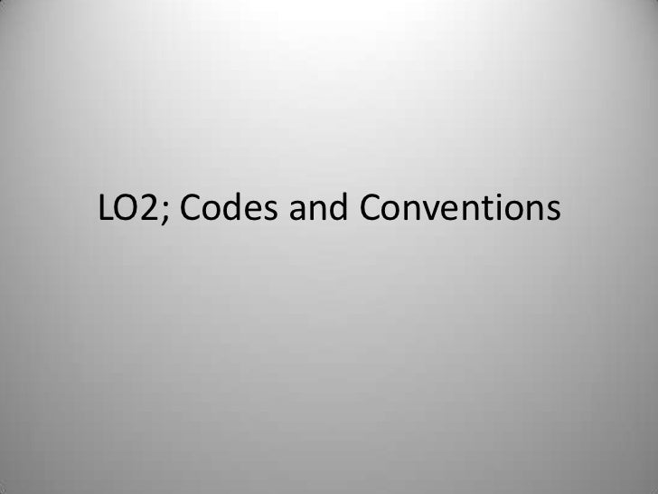 LO2; Codes and Conventions