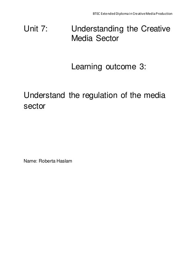 BTEC ExtendedDiplomainCreativeMediaProduction Unit 7: Understanding the Creative Media Sector Learning outcome 3: Understa...