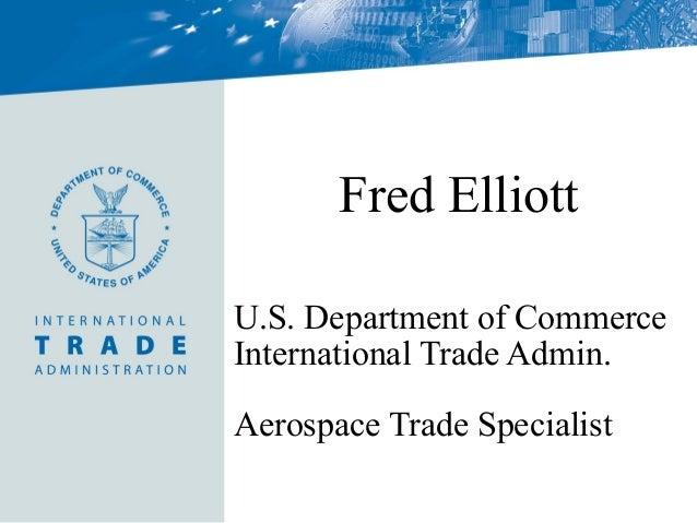 U.S. Department of Commerce International Trade Admin. Aerospace Trade Specialist Fred Elliott