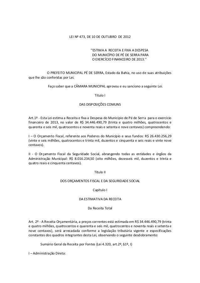 LEI Nº 473, DE 10 DE OUTUBRO DE 2012 ''ESTIMA A RECEITA E FIXA A DESPESA DO MUNICÍPIO DE PÉ DE SERRA PARA O EXERCÍCIO FINA...