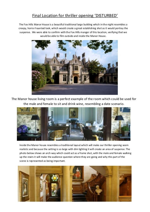 Final Location for thriller opening 'DISTURBED' The Fox Hills Manor House is a beautiful traditional large building which ...