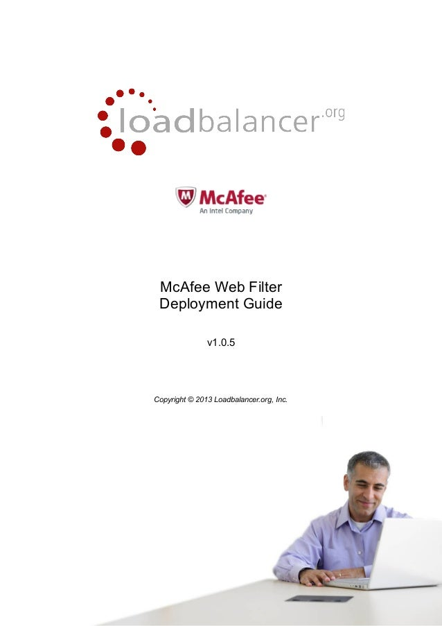 McAfee Web Filter Deployment Guide v1.0.5 Copyright © 2013 Loadbalancer.org, Inc. 1