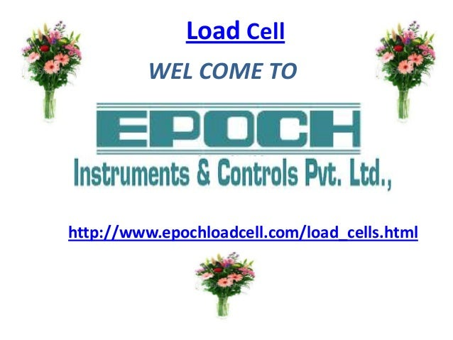 Load Cell         WEL COME TO                fgvbdfhttp://www.epochloadcell.com/load_cells.html