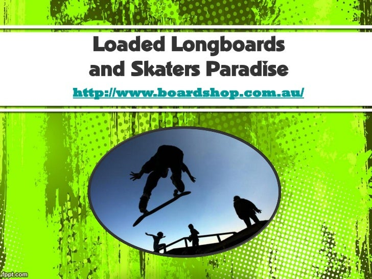 Loaded Longboards and Skaters Paradisehttp://www.boardshop.com.au/