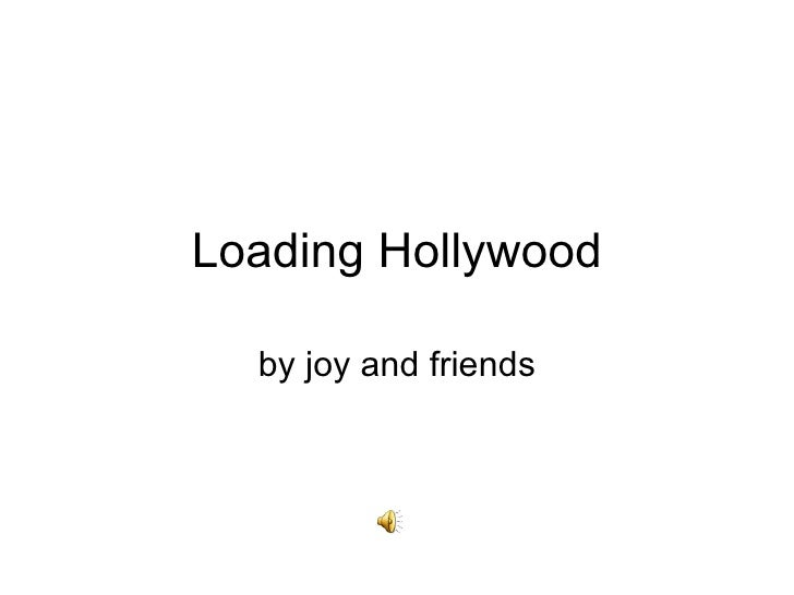 Loading Hollywood by joy and friends