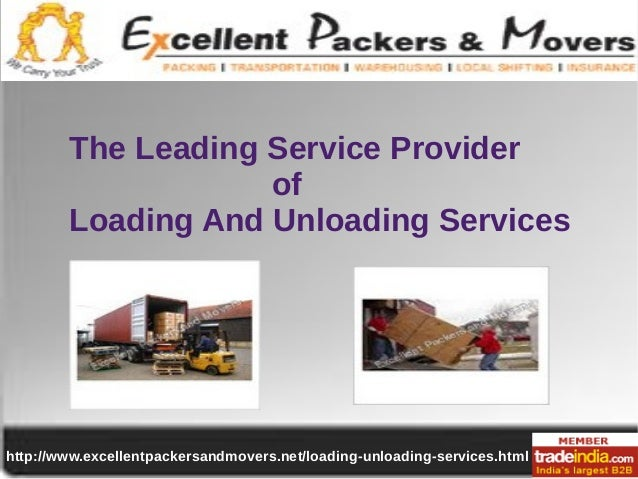 http://www.excellentpackersandmovers.net/loading-unloading-services.html The Leading Service Provider of Loading And Unloa...