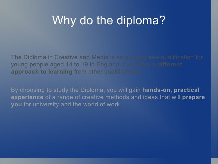 Why do the diploma?