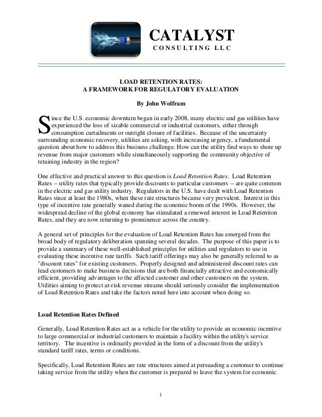 1 CATALYST C O N S U L T I N G L L C LOAD RETENTION RATES: A FRAMEWORK FOR REGULATORY EVALUATION By John Wolfram ince the ...
