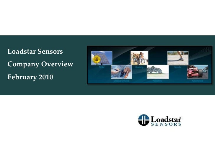 Loadstar Sensors <br />Company Overview<br />February 2010<br />