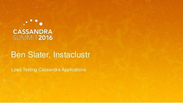 Ben Slater, Instaclustr Load Testing Cassandra Applications