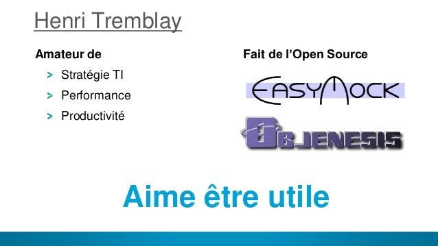 2 Amateur de Stratégie TI Performance Productivité Fait de l'Open Source Aime être utile Henri Tremblay Henri Tremblay