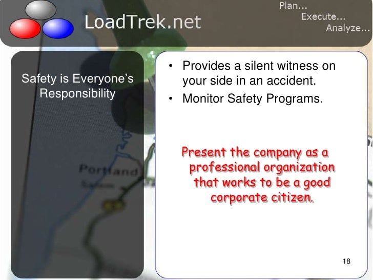 18<br />Provides a silent witness on your side in an accident.<br />Monitor Safety Programs.<br />Present the company as a...