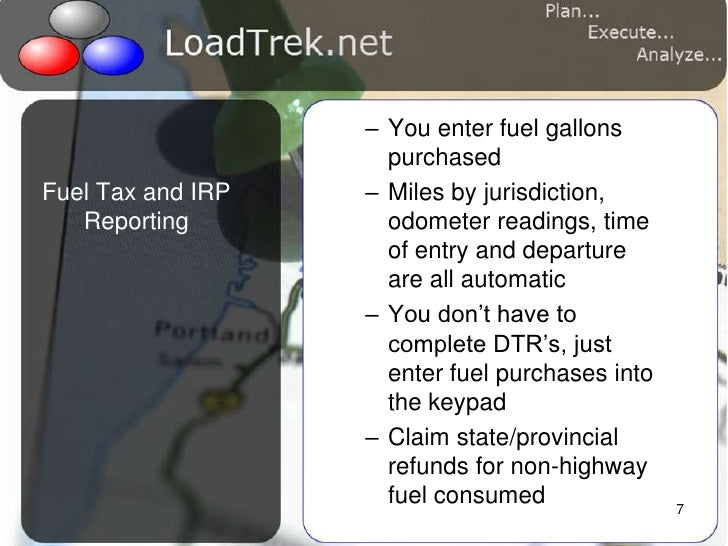 7<br />You enter fuel gallons purchased<br />Miles by jurisdiction, odometer readings, time of entry and departure are all...
