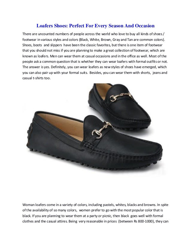 Loafers Shoes: Perfect For Every Season And Occasion There are uncounted numbers of people across the world who love to bu...