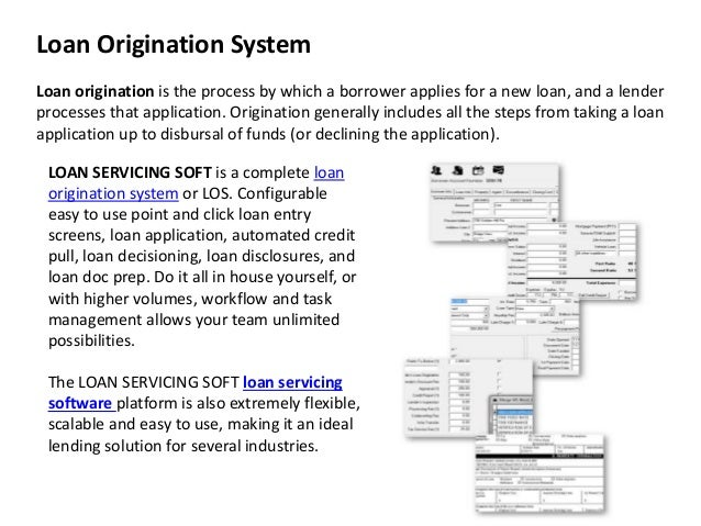 Loan Origination System Loan origination is the process by which a borrower applies for a new loan, and a lender processes...